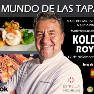 El mundo de las tapas. Koldo Royo. 17 de Diciembre de 2021. Jerez de la Frontera (Jerez Golf). PRESENCIAL & STREAMING