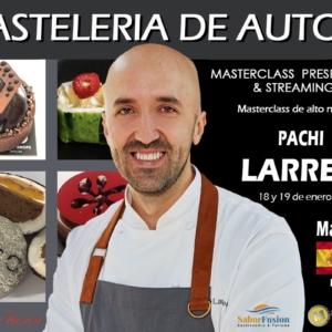 Pastelería de autor. Pachi Larrea. 14 horas. 18 y 19 de Enero de 2022. Madrid. PRESENCIAL & STREAMING