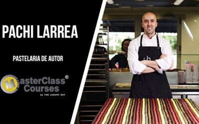 Masterclass com Pachi Larrea. Pastelaria de Autor. Portugal.